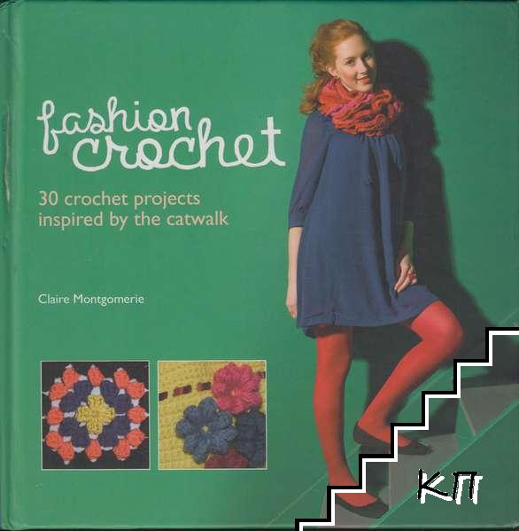 Fashion Crochet: 30 Crochet Projects Inspired by the Catwalk