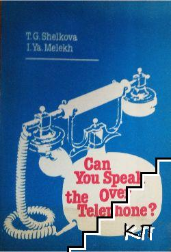 Can You Speak the Over Telephone?