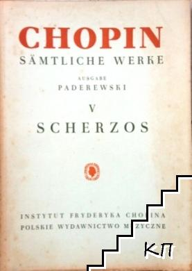 Sämtliche Werke. Vol. 5: Scherzos