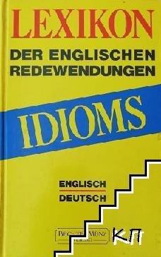 Idioms. LEXIKON der englischen Redewendungen