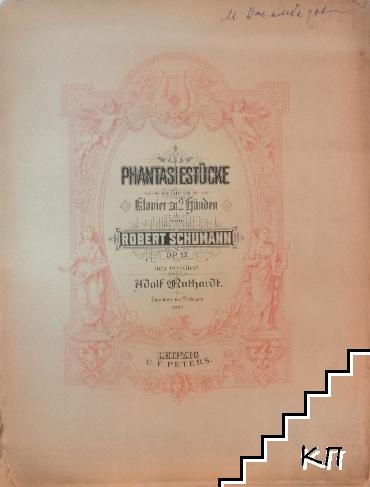 Phantasiestücke für Klavier zu 2 Händen. Op. 12
