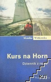 Kurs na Horn. Dziennik z rejsu