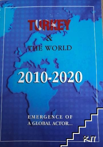 Turkey and the world 2010-2020. Emergence of a global actor...