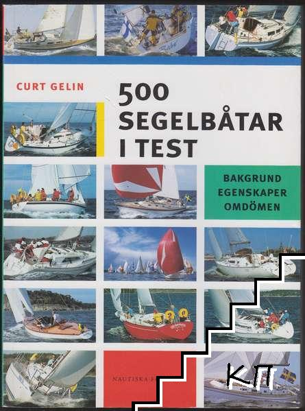 500 segelbåtar i test - Bakgrund, egenskaper, omdömen