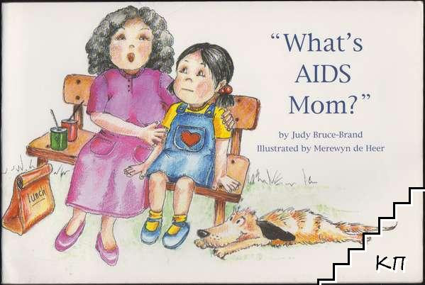 What's AIDS Mom?
