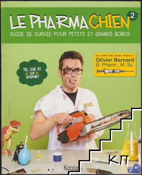 Le Pharmachien. Tome 2: Guide de survie pour petits et grands bobos