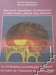 The Lost Aurolithic Civilization? Codes from a Black Sea Atlantis