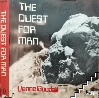 The quest for man