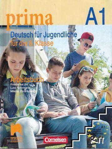 PRIMA A1: Deutsch für Jugendliche / Немски език за 8. клас (интензивно, разширено обучение) + Arbeitbuch
