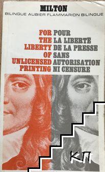 For the liberty of inlicensed printing / Pour la liberte de la presse sans autorisation ni censure