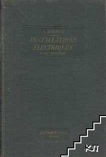 Électrotechnique appliquée. Installations électriques à haute et basse tension, production, transport et distribution de l'énergie électrique. Tome 2