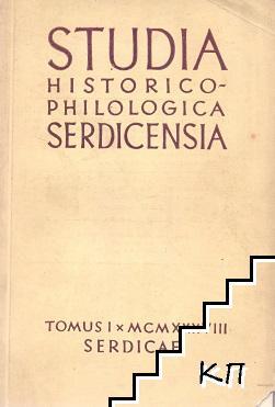 Studia historico-philologica serdicensia. Tomus 1