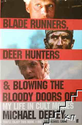 Blade Runners, Deer Hunters & Blowing the Bloody Doors off