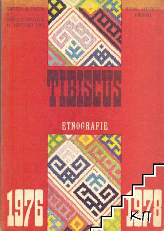 Tibiscus. Etnografie. 1976-1978