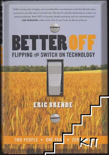 Better Off: Flipping the Switch on Technology