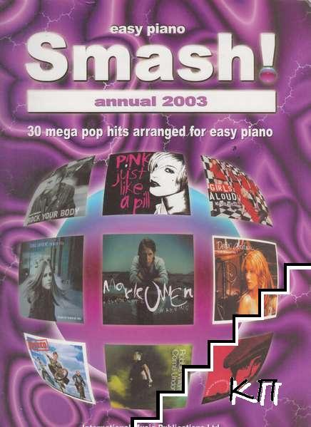 Smash! Annual 2003 Easy Piano: 30 Mega Pop Hits Arranged For Easy Piano