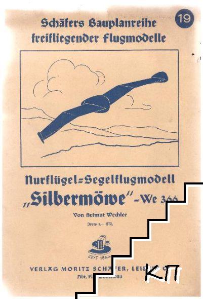 Schäfers bauplanreihe freifliegender flugmodele: Silbermöme We 366