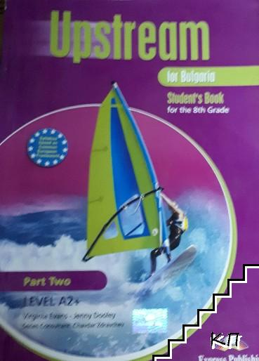 Upstream for Bulgaria for the 8th grade. Student's book. Part 2. Level A2+