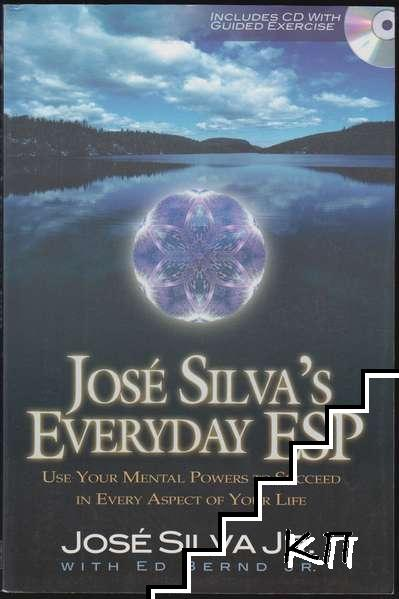 Jose Silva's Everyday ESP: Use Your Mental Powers to Succeed in Every Aspect of Your Life (With Audio CD)