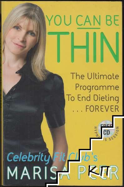 You Can Be Thin: The ultimate programme to end Dieting... Forever