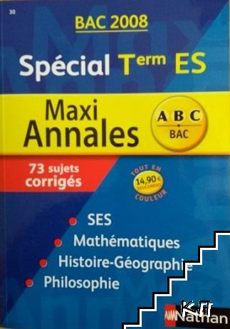 Maxi Annales Spécial Tle ES. 73 Sujets corrigés