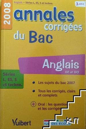 Annales corrigés du bac. Anglais LV1 et LV2 2008