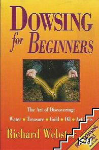 Dowsing for Beginners: The Art of Discovering