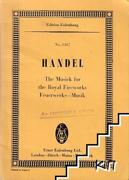 Handel. Musick for the Royal Fireworks Feuerwerks-Musik