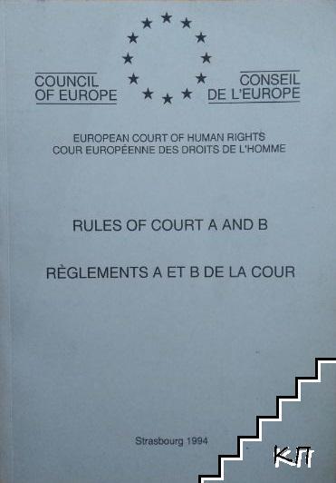 Rules of court A and B. Reglements A et B de la cour