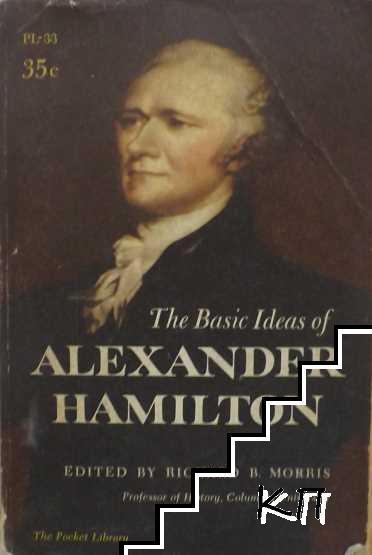 The Basic Ideas of Alexander Hamilton