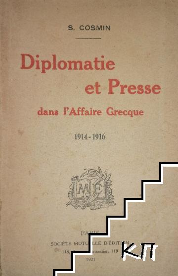 Diplomatie Et Presse dans L'Affaire Grecque 1914-1916