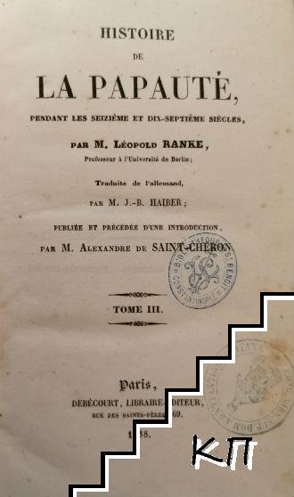 Histoire de la papaute, pendant les seizieme et dix-septieme siecles. Tome 3: Contre-reformes-premiere epoque (1563-1589)