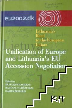 Lithuania's Road to the European Union: Unification of Europe and Lithuania's EU Accession Negotiation