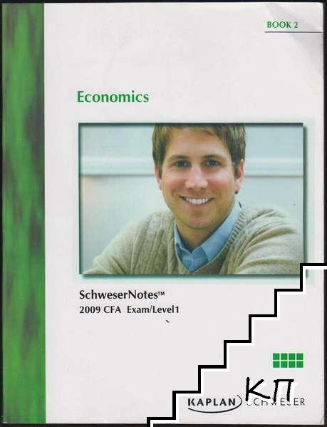 SchweserNotes 2009 CFA Exam Level 1. Book 2: Economics