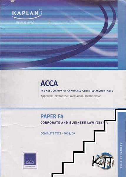 Paper F4 Complete Text 2008/09: Corporate And Business Law (CL) UK