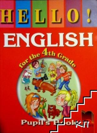 Hello! English for the 4th Grade. Pupil's Book