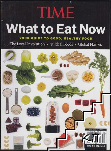 Time What to Eat Now: Your Guide to Good, Healthy Food
