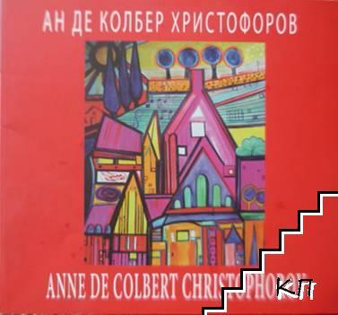 Ан Де Колбер Христофоров / Anne De Colbert Christophorov
