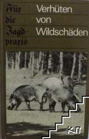 Verhüten von Wildschäden