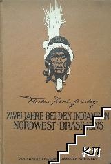 Zwei Jahre bei den Indianern Nordwest-Brasilien