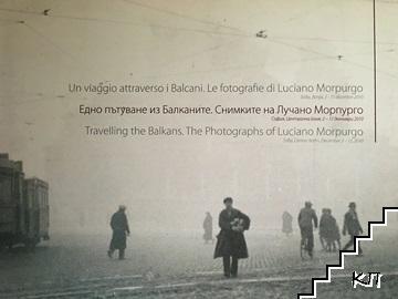 Un viaggio attraverso i Balcani. Le fotografie di Luciano Morpurgo / Едно пътуване из Балканите. Снимките на Лучано Морпурго