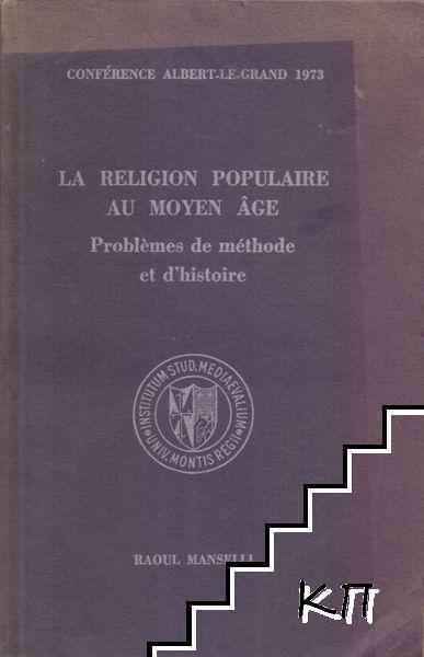 La religion populaire au moyen âge: problèmes de méthode et d'histoire