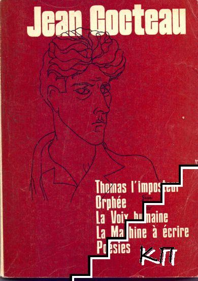 Thomas l'imposteur. Orphée. La Voix humaine. La Machine à écrire. Poésies