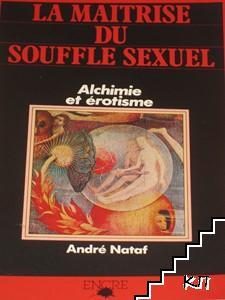 La Maîtrise du Souffle Sexuel: Alchimie et Érotisme
