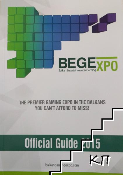 Balkan Entertainment & Gaming Expo. Eastern European Gaming Summit. Official guide 2015
