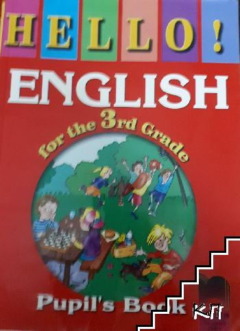 Hello! English for the 3 rd grade, Pupil`s book