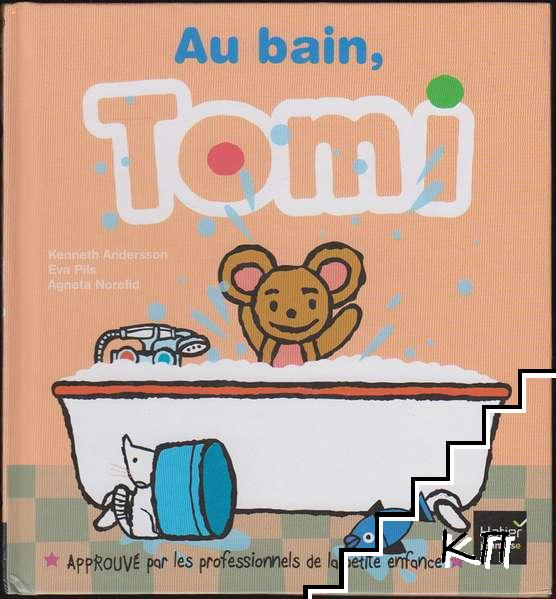 Au bain, Tomi