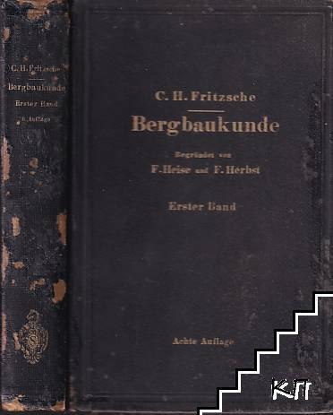 Lehrbuch der Bergbaukunde mit besonderer Berücksichtigung des Steinkohlenbergbaues. Erster Band