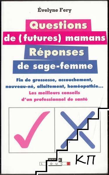 Questions de (futures) mamans. Réponses de sage-femme