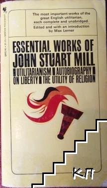 Essential Works of John Stuart Mill